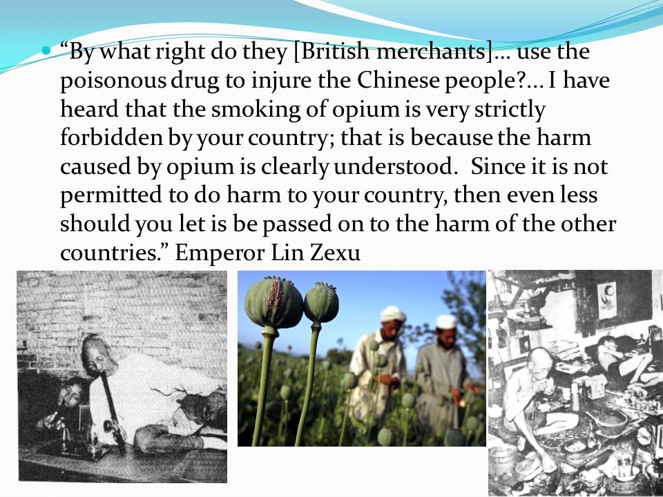 By what right do they [British merchants]… use the poisonous drug to injure the Chinese people ...